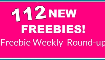 Freebie Round up! 112 NEW Freebies!