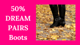 50% DREAM PAIRS Boots