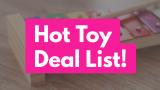 Insane Toy DEALS List ! = INSANE DEALS!