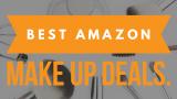 BEST Amazon Make Up Deals!