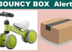 [ BOUNCY BOX! ] Instant Win a Toddler Balance Bike!!!