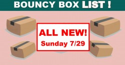 ALL NEW! Bouncy Box LIST – BEST ODDS OF WINNING! –  Sunday July 29th!