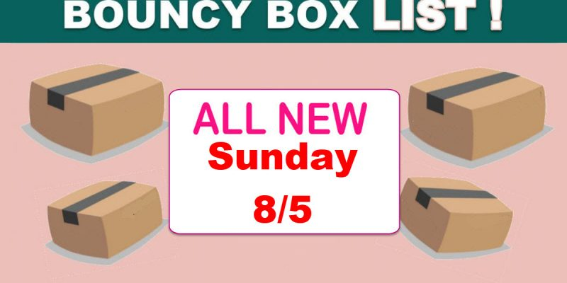 HUGE Bouncy Box List – BEST ODDS TO WIN! – ALL NEW Sunday 8/5