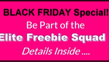 BLACK FRIDAY SPECIAL ! JOIN Elite FREEBIE Squad ONLY $1.00 !