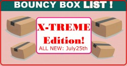 ALL NEW! – HIGH VALUE Bouncy Boxes – ALL WORTH $50 or MORE! Wednesday July 25th!