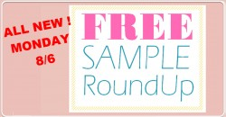 ALL New Free Samples Round Up MONDAY :  8/6