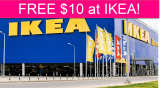 FREE $10 to Spend at IKEA!
