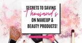SECRETS to how I Save $1,000's On Makeup & Beauty Products!