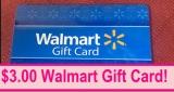 FREE – $3.00 Walmart Gift Card ! SUPER EASY!