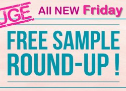 HUGE – GIANT – FREE SAMPLE Round Up [ ALL NEW 8/17 ]