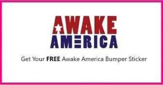 "EASY! Totally FREE "" Awake America "" bumper Stickers !"