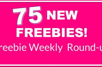 75 NEW Freebies! Freebies Round – Up! 8/9