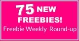 Weekly FREEBIE Round-Up! 75 NEW Freebies THIS WEEK!