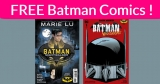 TWO Totally FREE Batman Comics!