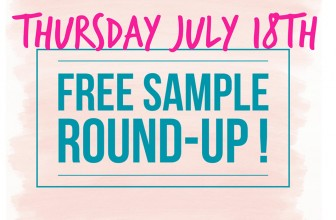 Free Sample Round Up – ALL NEW FREE SAMPLES for Thursday 7/19 !
