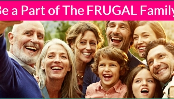 Join The Frugal Family!