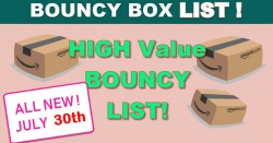 HIGH VALUE Bouncy Boxes – ALL WORTH $50 or MORE! – ALL NEW: MONDAY!