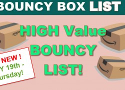 ALL NEW TODAY! Highest Value BOUNCY BOXES! = Thursday 7/19 !