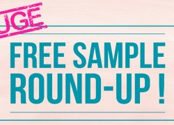 HUGE – FREE Samples By Mail ROUND UP!