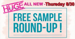 HUGE FREE Sample Round UP = ALL NEW ! = THURSDAY 8/30