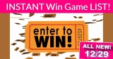 ALL NEW = HUGE List of Instant Win Games! All New 12/29 !