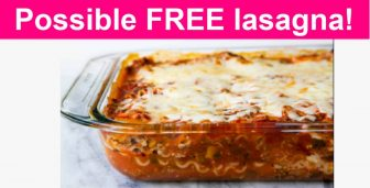 YUMMY! Possible FREE Lasagna!