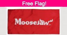 Totally Free Moosejaw Flag!