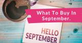 Best Things to Buy in September!