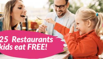 25 Restaurants Where Kids Eat Free!