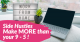 5 Side Hustles That you can MAKE MORE than your FULL-Time JOB!