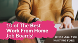 10 of the BEST Work From Home Job Webpages !