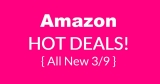 Today's Amazon Hot Deals ! Updated 3/9 !