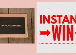 INSTANT Win! Daily Winners ! Banana Republic Gift Card!