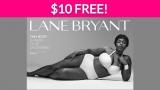 $10 Free at Lane Bryant!