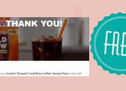 100% – TOTALLY – FREE DUNKIN' DONUTS® COFFEE SAMPLE