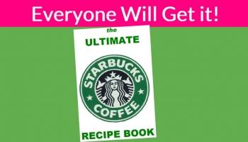 Free Ultimate Starbucks Recipe eBook! 60 Recipes!