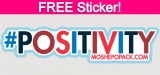 Easy FREE Sticker ! Positivity Sticker!