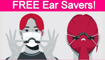 Totally Free Ear Savers!