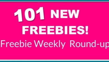 101 NEW Freebies! My Weekly Freebies ROUND UP!