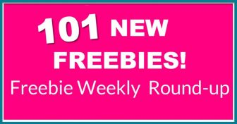 101 NEW Freebies! Freebie Round Up!