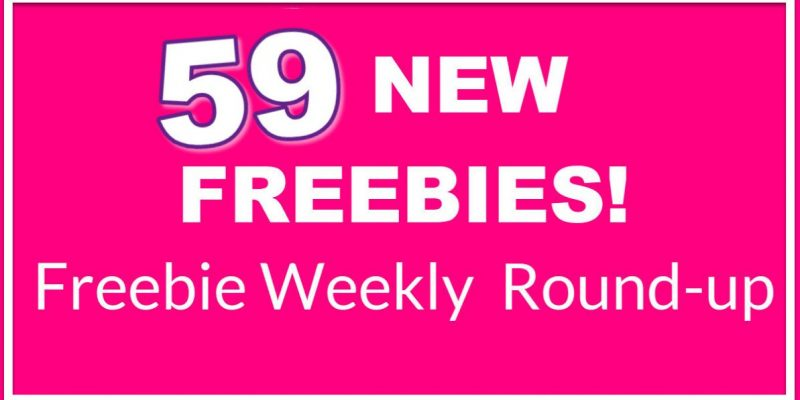 59 NEW FREEBIES this WEEK! Freebie Round UP LIST