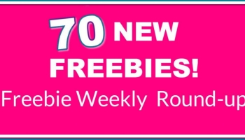 70 NEW FREEBIES this Week! 😮 WOWZA! 😮