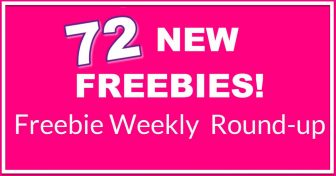 HUGE Freebie ROUND-Up List! 72 NEW Freebies This Week!