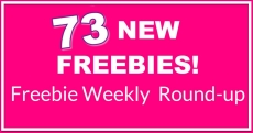 73 NEW FREEBIES! The Week WEEKLY ROUND UP!