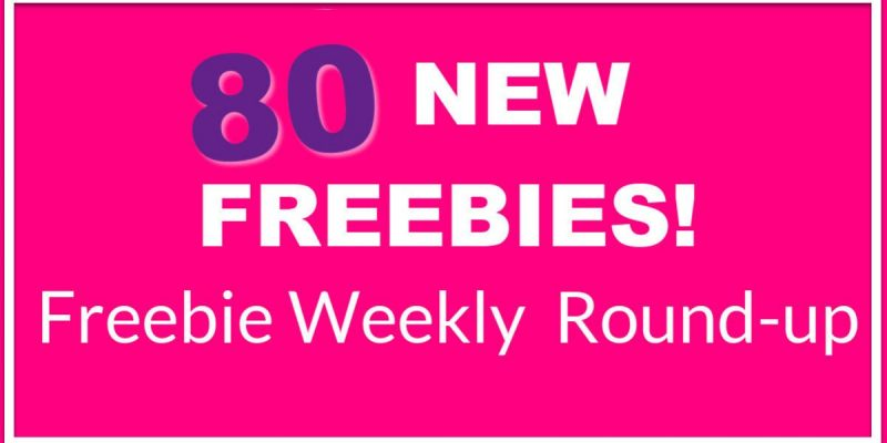 80 NEW FREEBIES!  WEEKLY ROUND UP! ⭐ LARGEST LIST EVER! ⭐