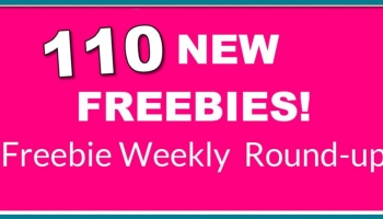Freebies Round-Up! 110 NEW Freebies! Largeset List EVER!