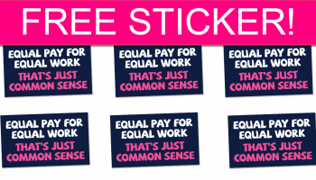 """FREE """"Equal Pay for Equal Work"""" Sticker by Mail!"""