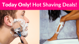 Today Only! Hot Shaving Deals!